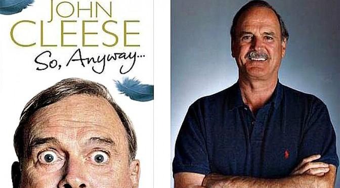 John Cleese…So, Anyway