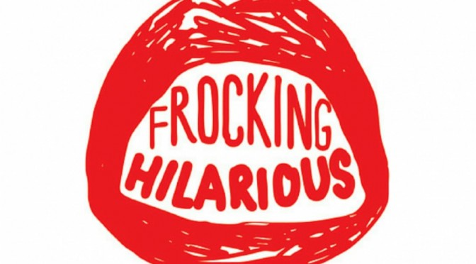 Frocking Hilarious @ The Enmore Theatre
