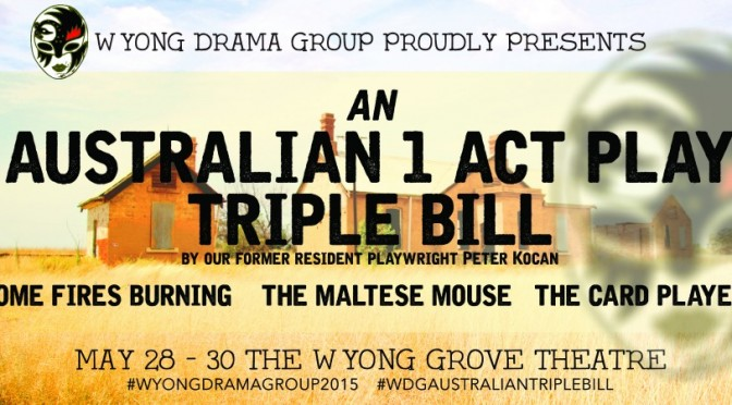 WYONG DRAMA GROUP PRESENTS THREE PETER KOCAN ONE ACT PLAYS @ THE WYONG GROVE THEATRE