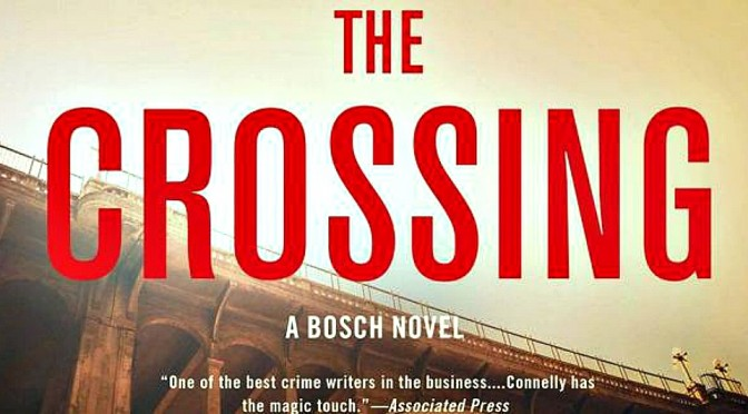 MICHAEL CONNELLY'S THE CROSSING