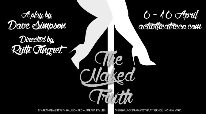 ACT IV THEATRE COMPANY TO PRESENT THE NAKED TRUTH @ BLOOD MOON THEATRE