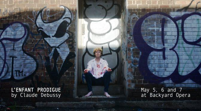 L'enfant prodigue by Claude Debussy @ Backyard Opera
