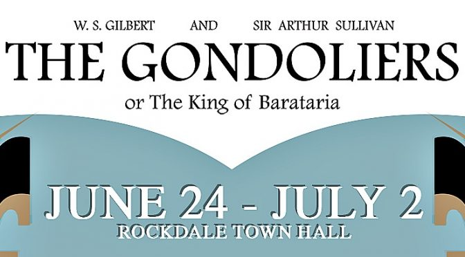 ROCKDALE OPERA COMPANY PRESENTS 'THE GONDOLIERS' @ ROCKDALE TOWN HALL