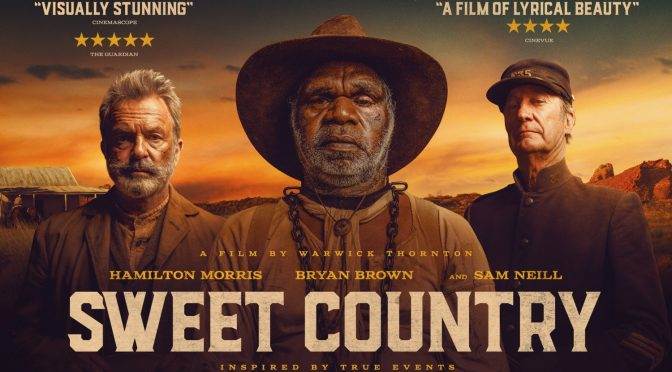 SWEET COUNTRY: FIRST GREAT AUSTRALIAN FILM OF THIS YEAR