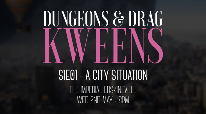 DUNGEONS AND DRAG KWEENS ARE BACK