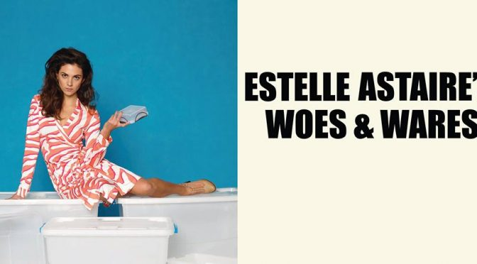 ESTELLE ASTAIRE'S WOES AND WARES – ONE WOMAN TAKES THE LID OFF