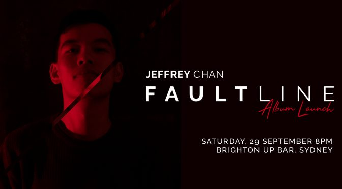 FAULTLINE: JEFFREY CHAN.  ALBUM AND LAUNCH PASS GIVEAWAY