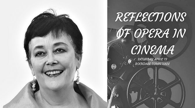 REFLECTIONS OF OPERA IN CINEMA @ ROCKDALE TOWN HALL