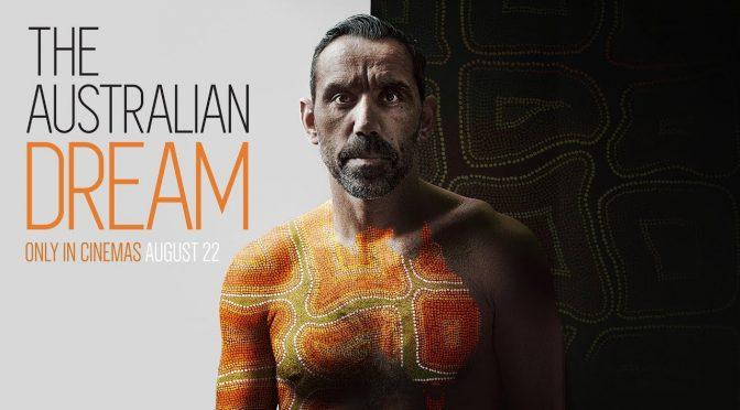 THE AUSTRALIAN DREAM: IT'S THE GOODES