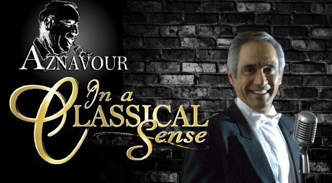 AZNAVOUR REVIVAL WITH A CLASSICAL TOUCH