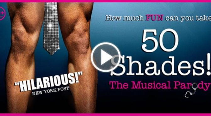 50 SHADES! THE MUSICAL PARODY COMING TO GLEN STREET