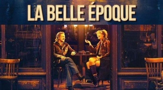 LA BELLE EPOQUE (A BEAUTIFUL ERA)