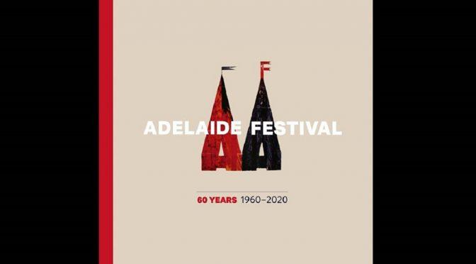 ADELAIDE FESTIVAL 60 YEARS 1960-2020