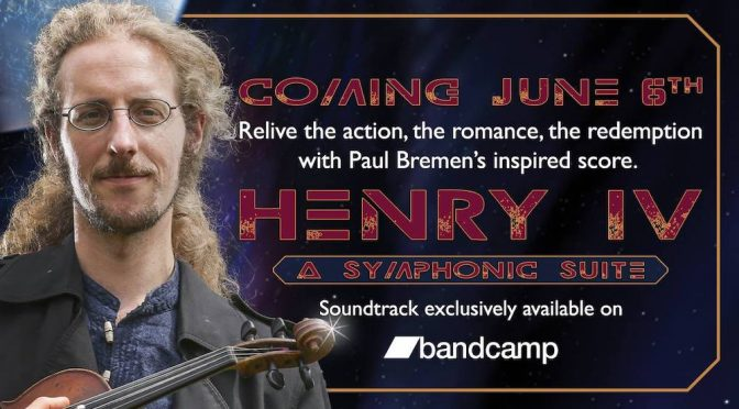 STREAMED SHAKESPEARE'S LATEST ALBUM : HENRY IV : A SYMPHONIC SUITE